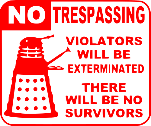 no trespassing violators will be exterminated there will be no survivors