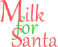 Milk for Santa alt